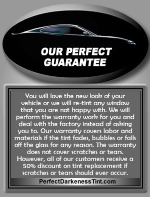 Perfect Darkness Tint Guarantee